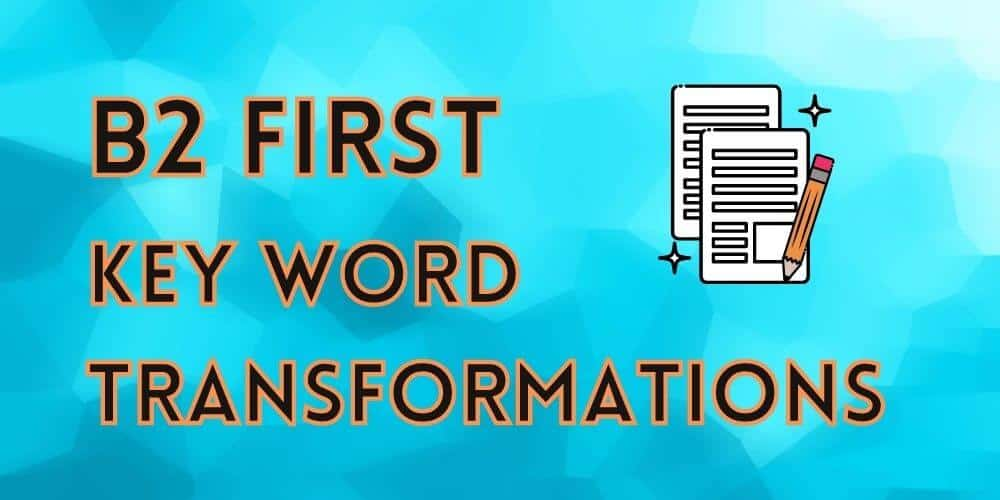 FCE Key Word Transformations Practice