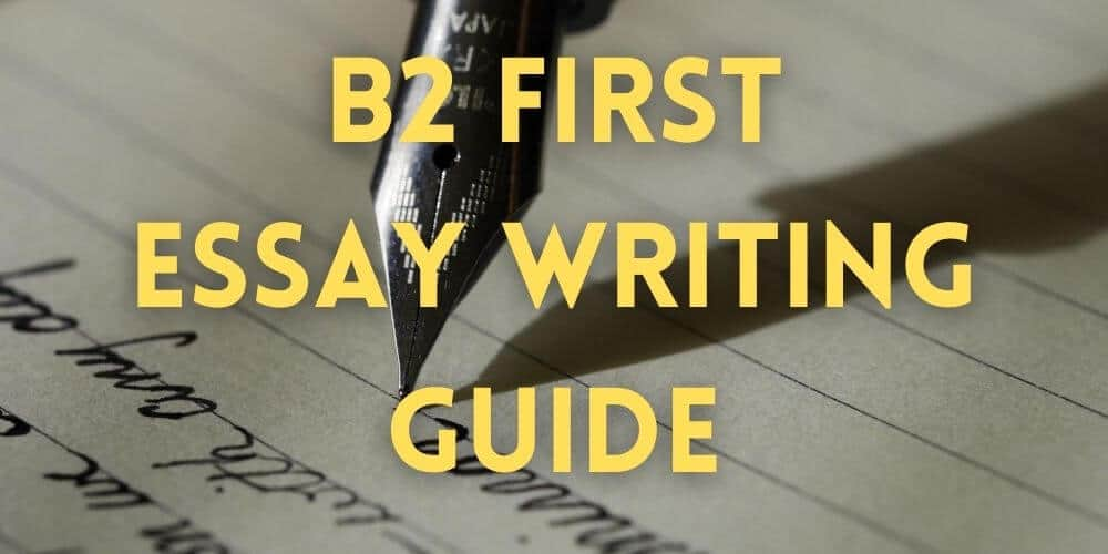 B2 First (FCE) Essay Writing Guide