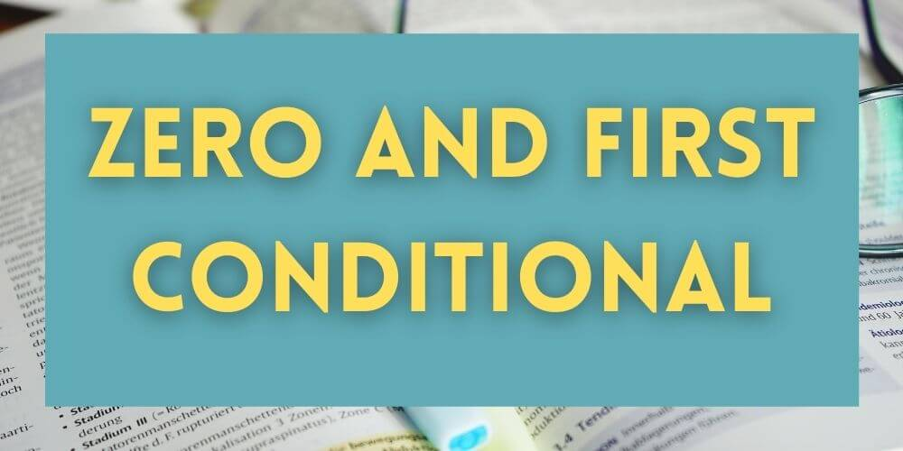 Zero and First Conditional Grammar Lesson