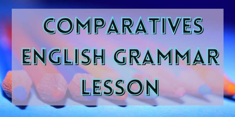 Comparatives English Grammar Lesson
