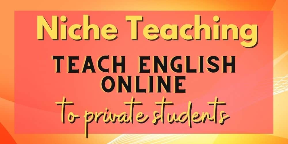 Niche Teaching Teach English Online to Private Students