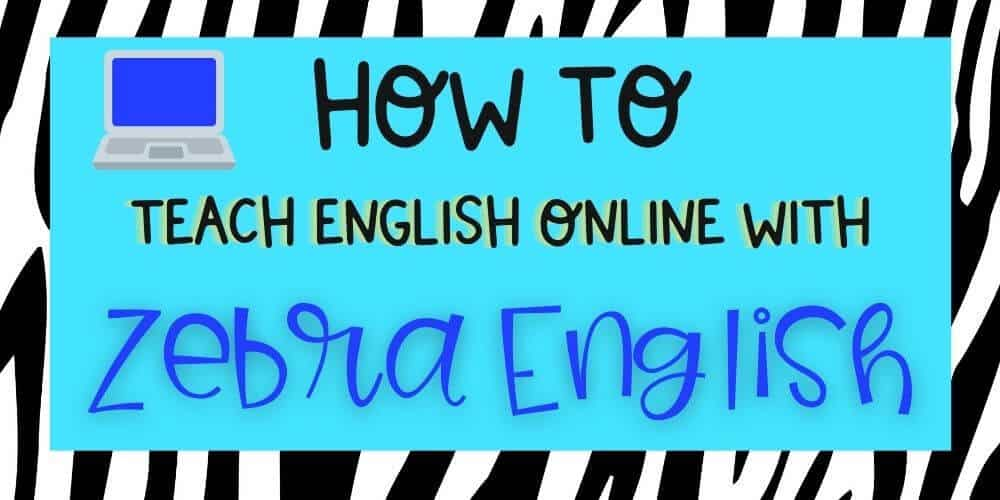 Teach English Online with Zebra English