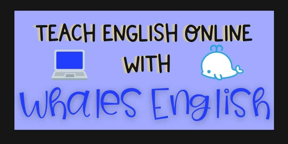 Whales English Review: Teach English Online