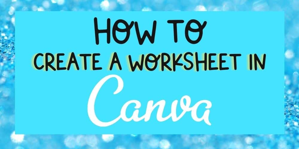 Canva for Teachers Create a Worksheet with Canva