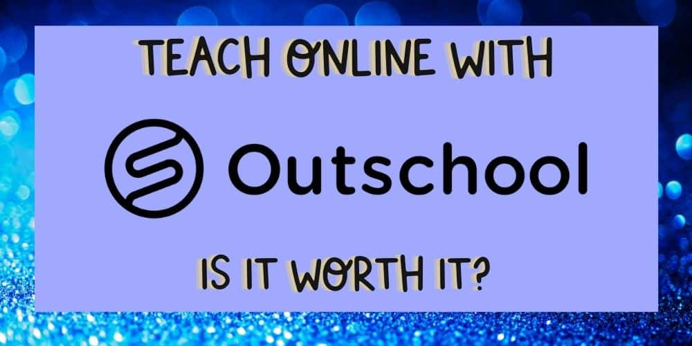 Is Teaching Online on Outschool Worth It? – Outschool 3 Month Review